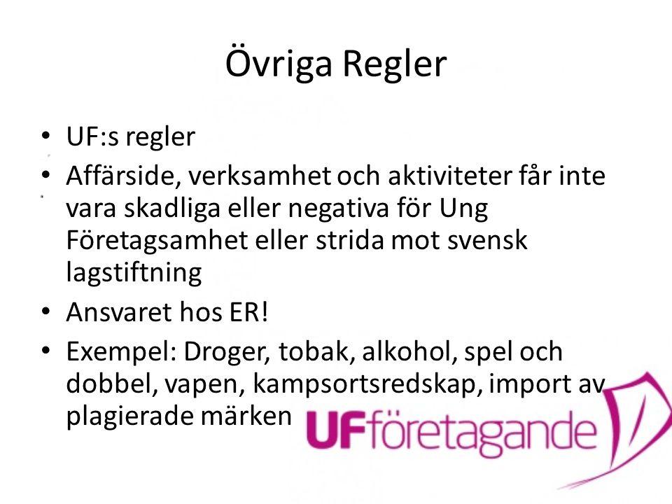 Övriga Regler UF:s regler Affärside, verksamhet och aktiviteter får inte vara skadliga eller negativa för Ung Företagsamhet eller strida mot svensk la