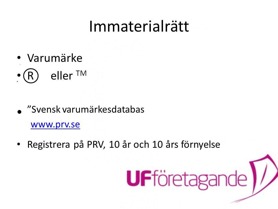 """Immaterialrätt Varumärke R eller TM """"Svensk varumärkesdatabas www.prv.se Registrera på PRV, 10 år och 10 års förnyelse"""