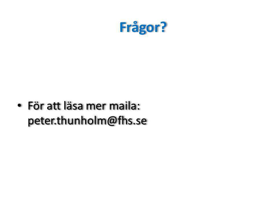 Frågor? För att läsa mer maila: peter.thunholm@fhs.se För att läsa mer maila: peter.thunholm@fhs.se