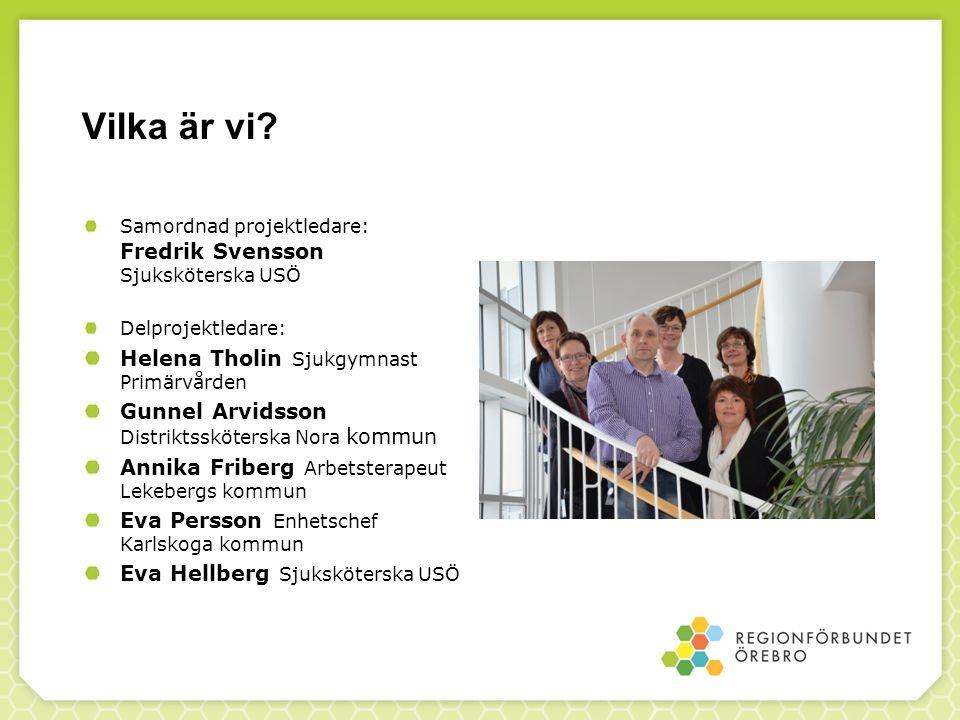 ViSam Vårdplanering och informationsöverföring i en samlad modell Av 94 ansökningar blev Örebro läns samverkansprojekt ett av 19 utvalda