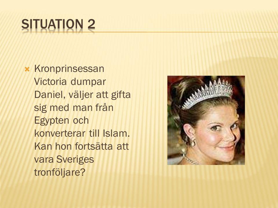  Kronprinsessan Victoria dumpar Daniel, väljer att gifta sig med man från Egypten och konverterar till Islam. Kan hon fortsätta att vara Sveriges tro