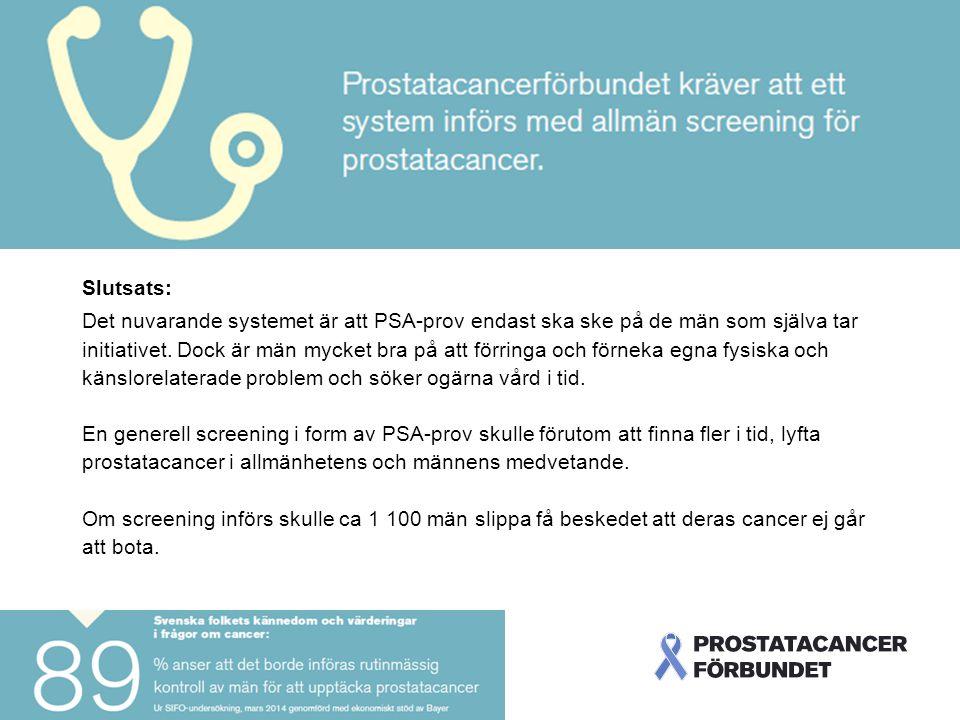 Slutsats: Det nuvarande systemet är att PSA-prov endast ska ske på de män som själva tar initiativet.