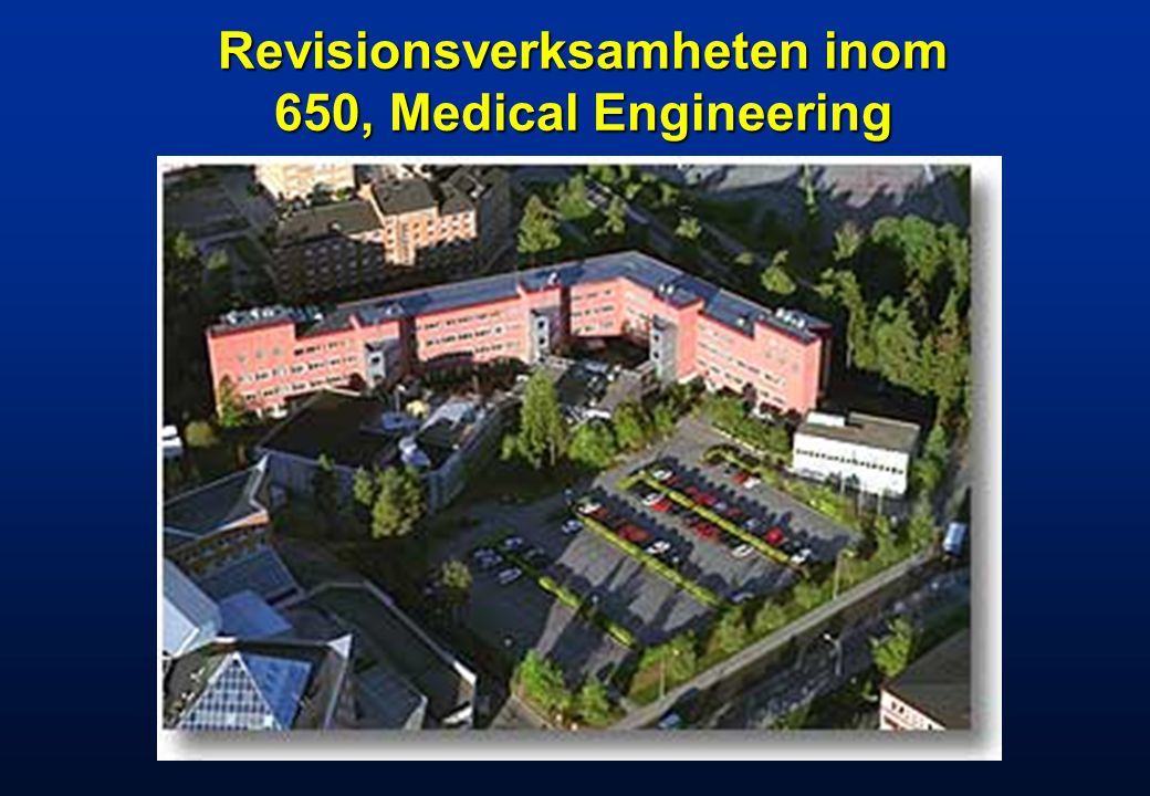 Revisionsverksamheten inom 650, Medical Engineering