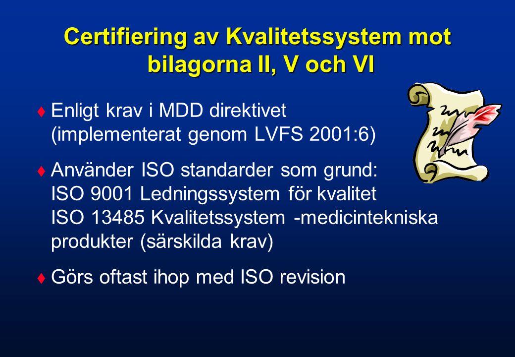 Bilagor  Bilaga II: Fullständigt kvalitetssäkringssystem  Bilaga V: Kvalitetssäkring av produktion  Bilaga VI: Kvalitetssäkring av produkt