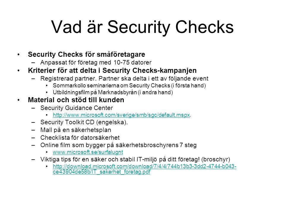 Vad är Security Checks Security Checks för småföretagare –Anpassat för företag med 10-75 datorer Kriterier för att delta i Security Checks-kampanjen –