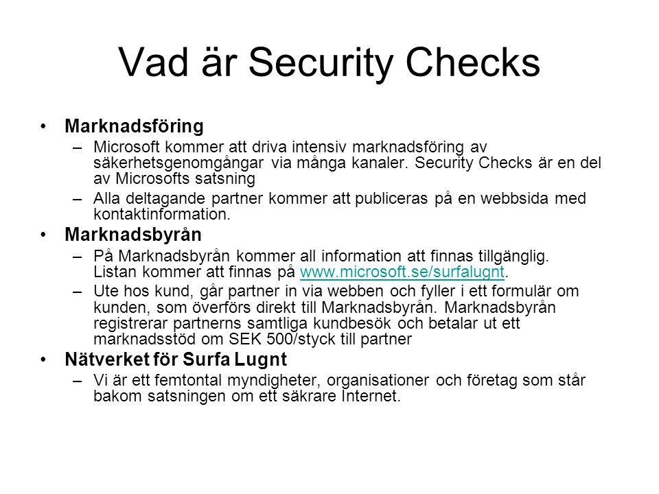 Vad är Security Checks Marknadsföring –Microsoft kommer att driva intensiv marknadsföring av säkerhetsgenomgångar via många kanaler. Security Checks ä
