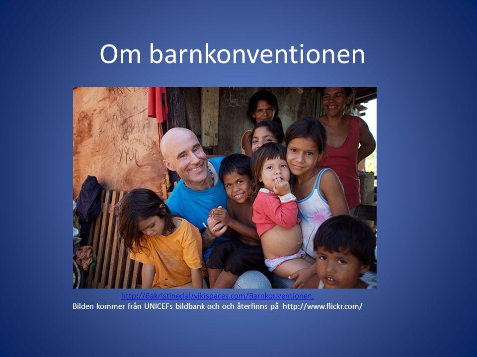 Om barnkonventionen http://6akristinedal.wikispaces.com/Barnkonventionen. Bilden kommer från UNICEFs bildbank och och återfinns på http://www.flickr.c