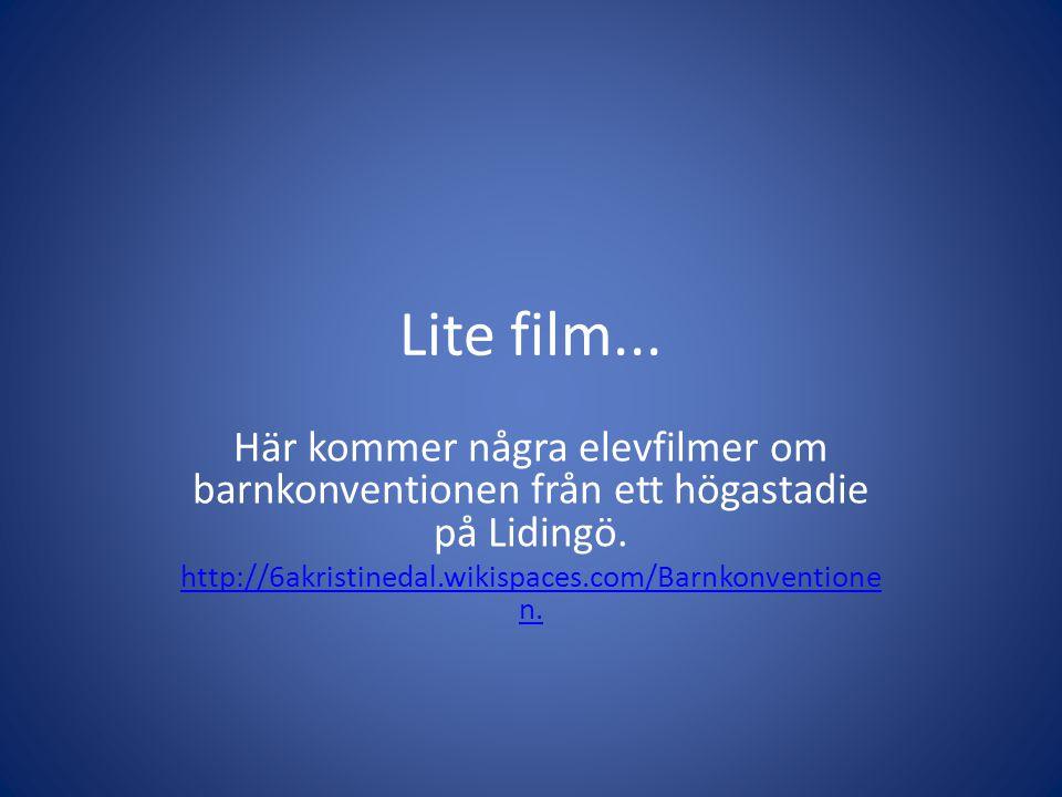 Lite film... Här kommer några elevfilmer om barnkonventionen från ett högastadie på Lidingö. http://6akristinedal.wikispaces.com/Barnkonventione n.