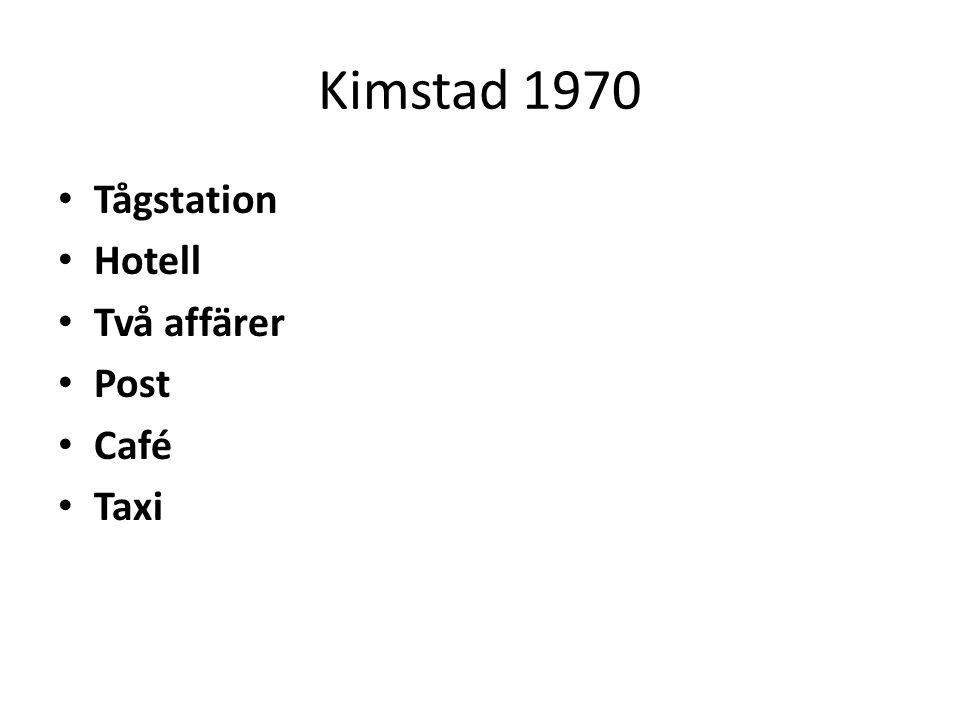 Kimstad 1970 Tågstation Hotell Två affärer Post Café Taxi