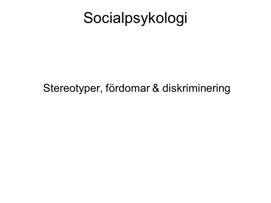 Socialpsykologi Stereotyper, fördomar & diskriminering