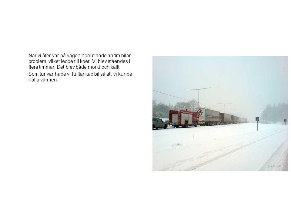När vi åter var på vägen norrut hade andra bilar problem, vilket ledde till köer.