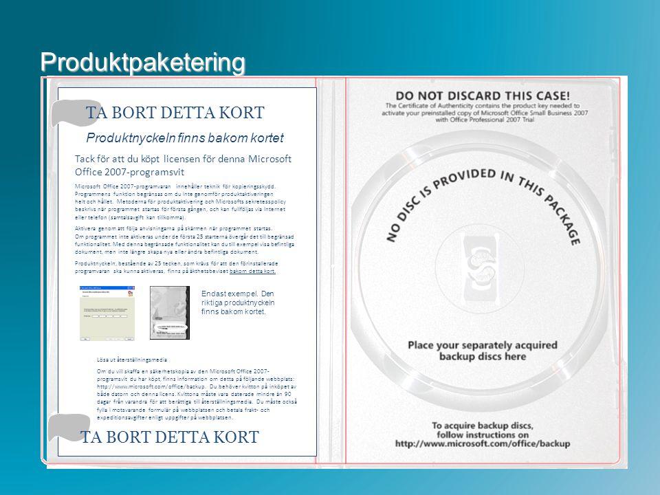 Produktpaketering TA BORT DETTA KORT Produktnyckeln finns bakom kortet Tack för att du köpt licensen för denna Microsoft Office 2007-programsvit Micro