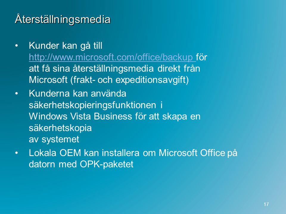 Återställningsmedia Kunder kan gå till http://www.microsoft.com/office/backup för att få sina återställningsmedia direkt från Microsoft (frakt- och ex