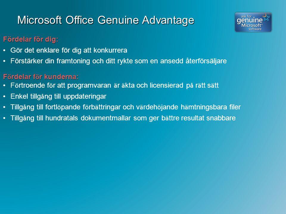 Microsoft Office Genuine Advantage Fördelar för dig: Gör det enklare för dig att konkurrera Förstärker din framtoning och ditt rykte som en ansedd åte
