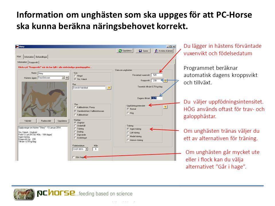 Information om unghästen som ska uppges för att PC-Horse ska kunna beräkna näringsbehovet korrekt.