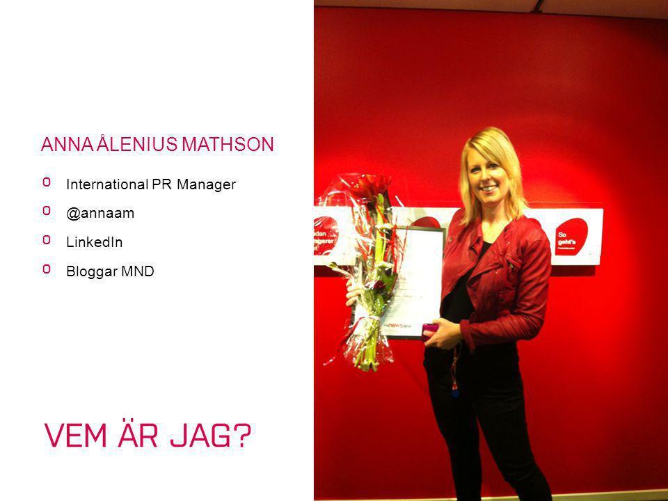 ANNA ÅLENIUS MATHSON º International PR Manager º @annaam º LinkedIn º Bloggar MND