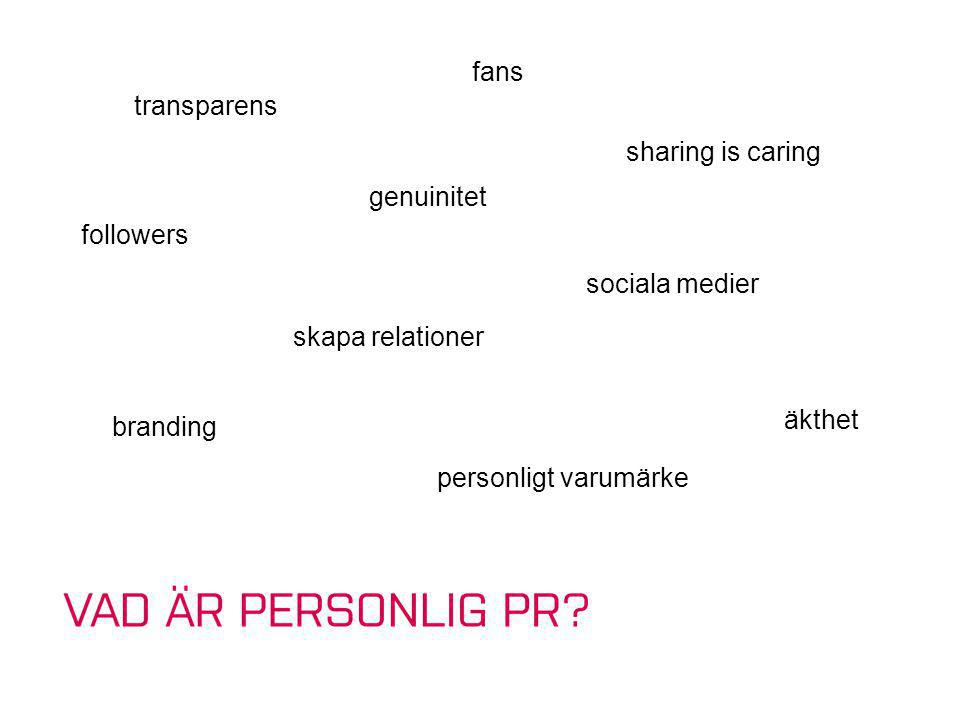 genuinitet äkthet personligt varumärke followers fans sharing is caring sociala medier transparens skapa relationer branding