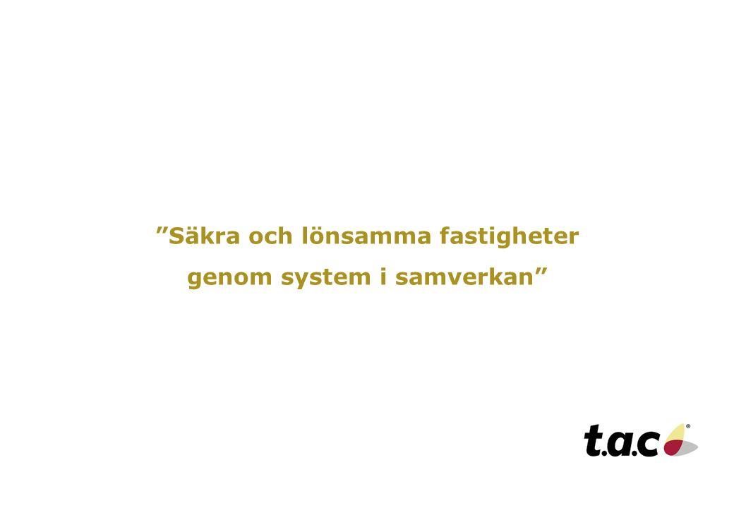 """Kommunfastigheter Örebro, 1 Copyright 2005 © TAC SVENSKA AB """"Säkra och lönsamma fastigheter genom system i samverkan"""""""