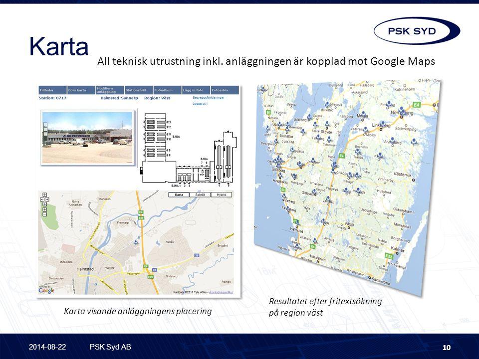 Karta 2014-08-22PSK Syd AB 10 All teknisk utrustning inkl. anläggningen är kopplad mot Google Maps Resultatet efter fritextsökning på region väst Kart