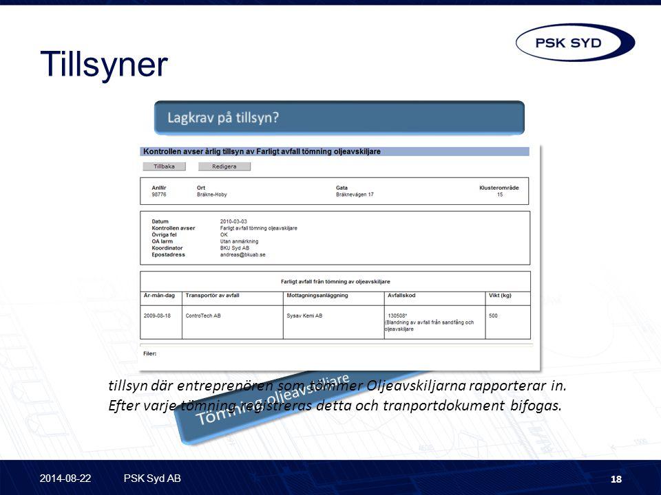 Tillsyner 2014-08-22PSK Syd AB 18 tillsyn där entreprenören som tömmer Oljeavskiljarna rapporterar in.