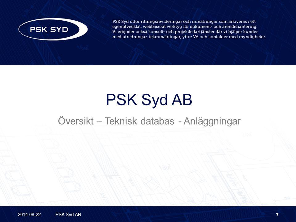 Översikt – Teknisk databas - Anläggningar 2014-08-22PSK Syd AB7