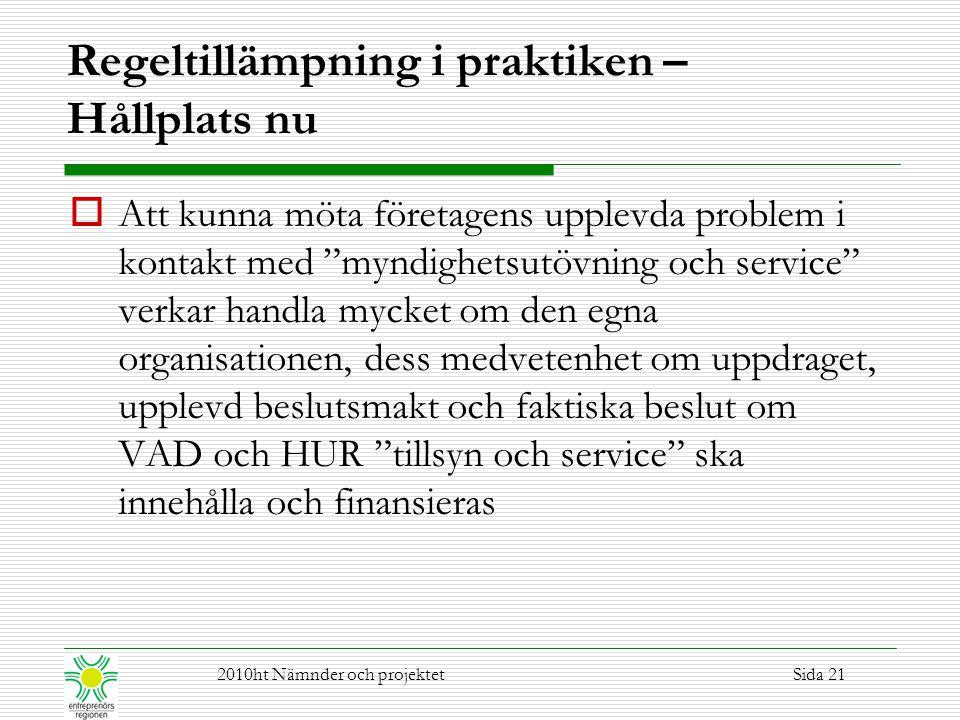 """Regeltillämpning i praktiken – Hållplats nu  Att kunna möta företagens upplevda problem i kontakt med """"myndighetsutövning och service"""" verkar handla"""