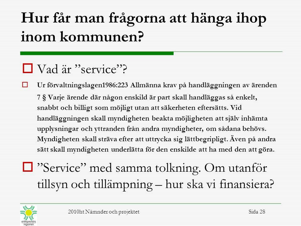 """Hur får man frågorna att hänga ihop inom kommunen?  Vad är """"service""""?  Ur förvaltningslagen1986:223 Allmänna krav på handläggningen av ärenden 7 § V"""
