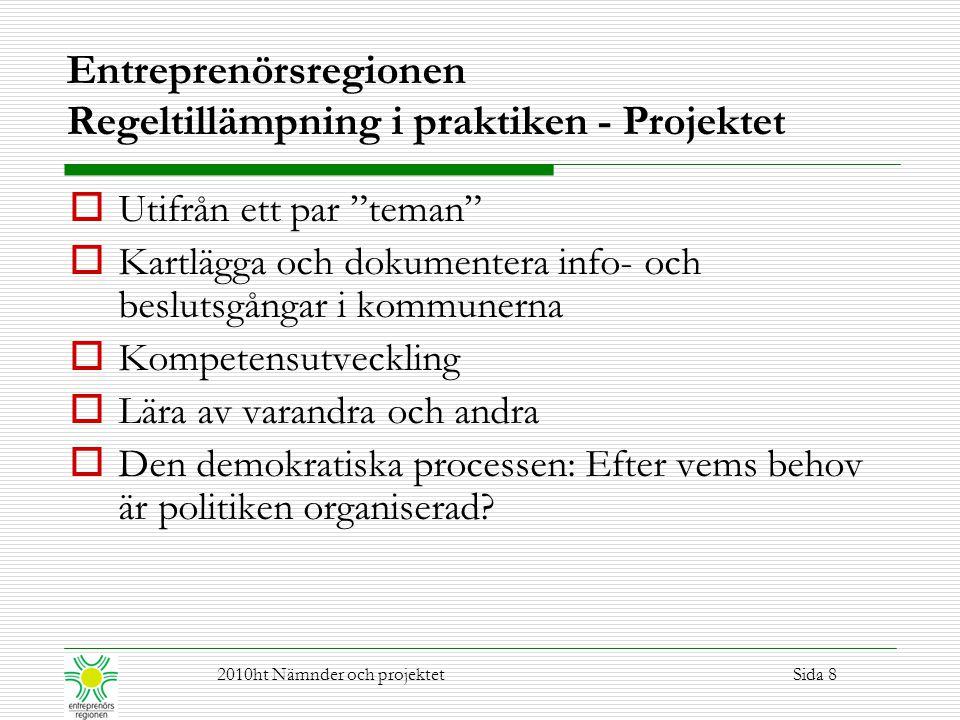 """Entreprenörsregionen Regeltillämpning i praktiken - Projektet  Utifrån ett par """"teman""""  Kartlägga och dokumentera info- och beslutsgångar i kommuner"""