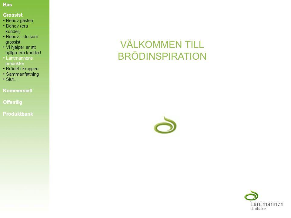 LANTMÄNNEN UNIBAKE UPPFYLLER ALLAS BEHOV – VI GER ER: Komplett brödsortiment - enkelt och bekvämt! Produktutveckling Måltidslösningar och måltidsinspi