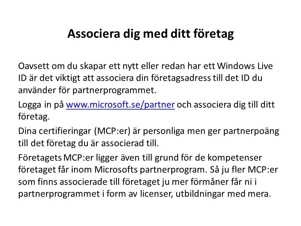 Associera dig med ditt företag Oavsett om du skapar ett nytt eller redan har ett Windows Live ID är det viktigt att associera din företagsadress till