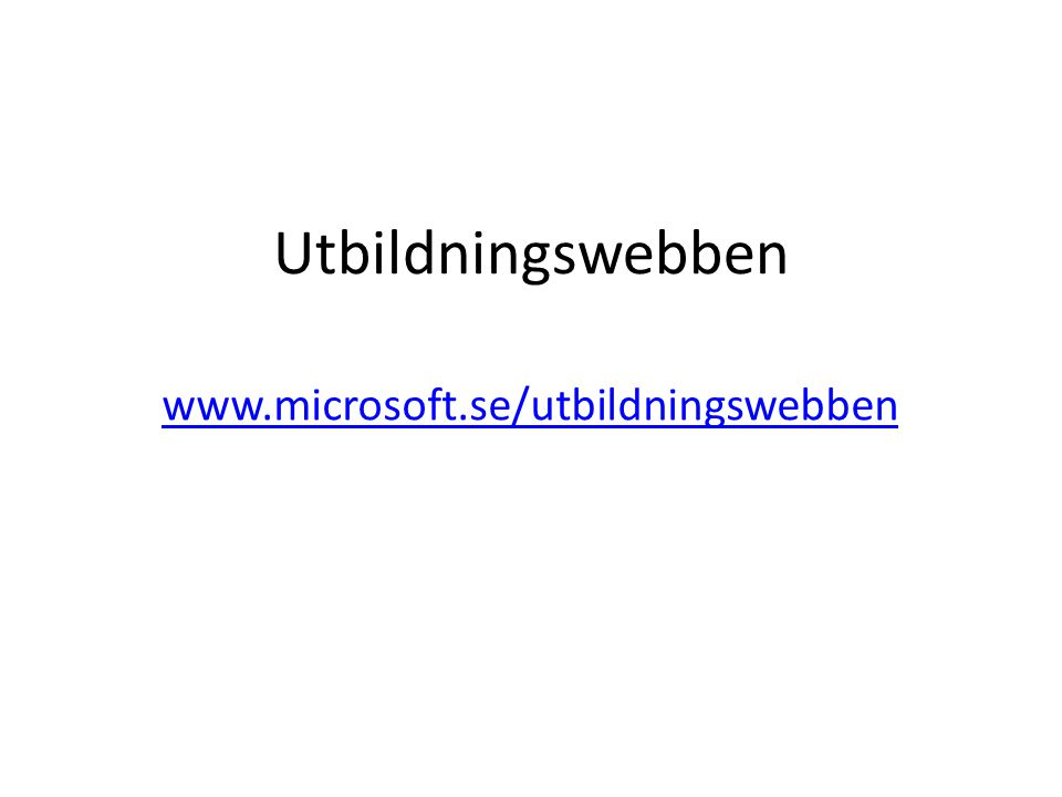 Utbildningswebben www.microsoft.se/utbildningswebben