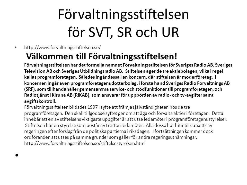 Förvaltningsstiftelsen för SVT, SR och UR http://www.forvaltningsstiftelsen.se/ Välkommen till Förvaltningsstiftelsen.