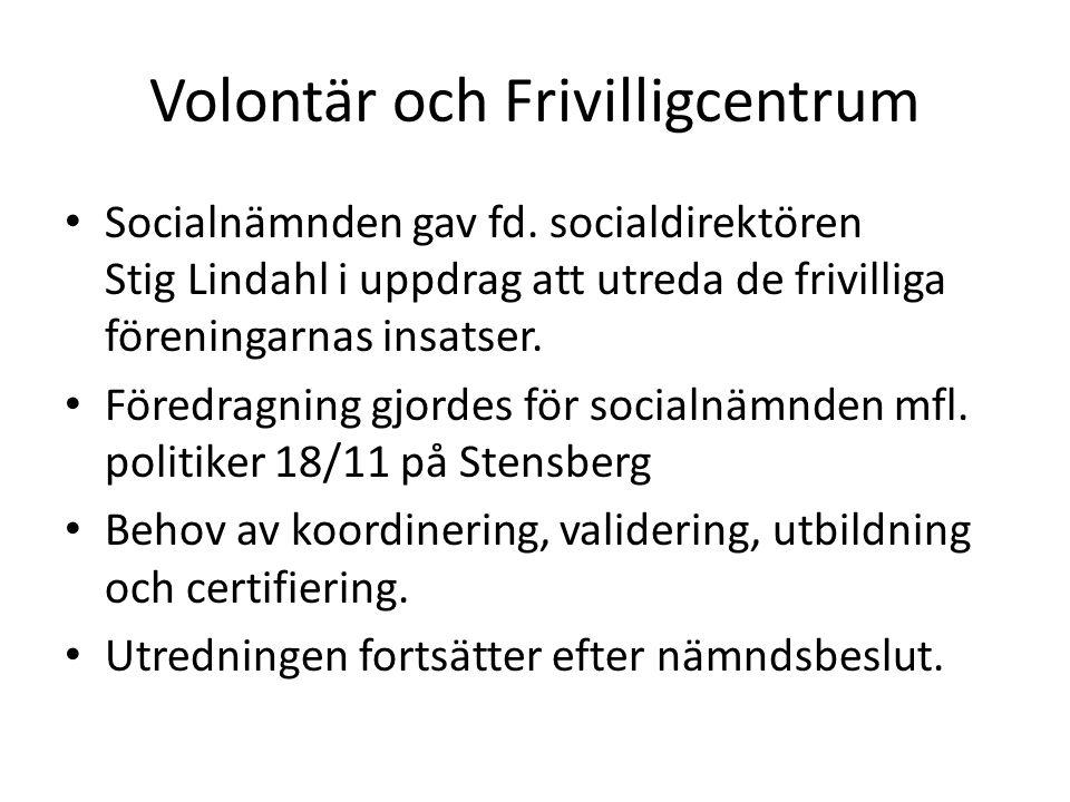 Volontär och Frivilligcentrum Socialnämnden gav fd.