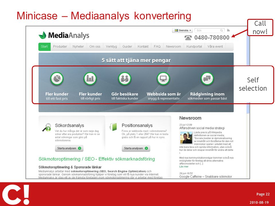 2010-08-19 Page 22 Minicase – Mediaanalys konvertering Call now! Self selection