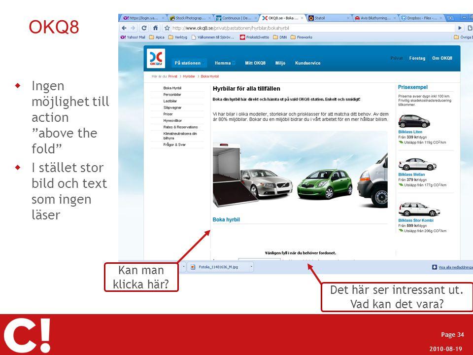 """2010-08-19 Page 34 OKQ8  Ingen möjlighet till action """"above the fold""""  I stället stor bild och text som ingen läser Kan man klicka här? Det här ser"""