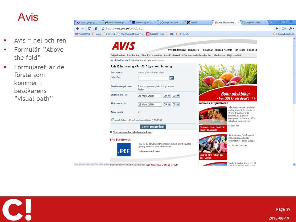 """2010-08-19 Page 39 Avis  Avis = hel och ren  Formulär """"Above the fold""""  Formuläret är de första som kommer i besökarens """"visual path"""""""