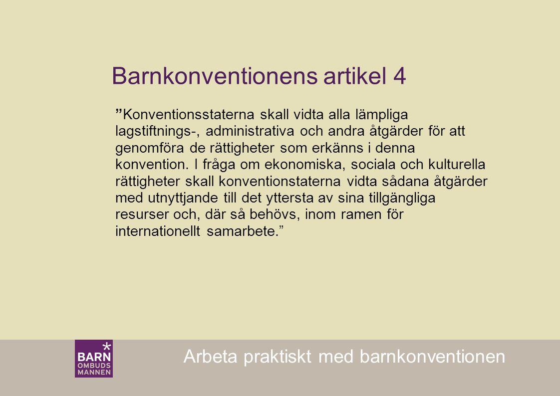 """Arbeta praktiskt med barnkonventionen """"Konventionsstaterna skall vidta alla lämpliga lagstiftnings-, administrativa och andra åtgärder för att genomfö"""