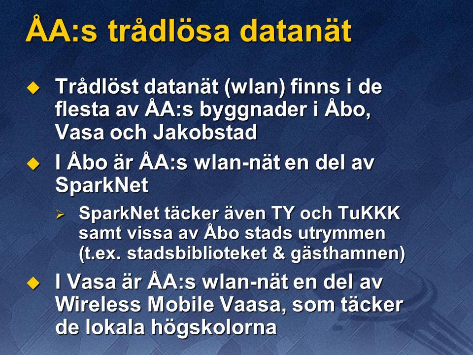 ÅA:s trådlösa datanät  Trådlöst datanät (wlan) finns i de flesta av ÅA:s byggnader i Åbo, Vasa och Jakobstad  I Åbo är ÅA:s wlan-nät en del av SparkNet  SparkNet täcker även TY och TuKKK samt vissa av Åbo stads utrymmen (t.ex.