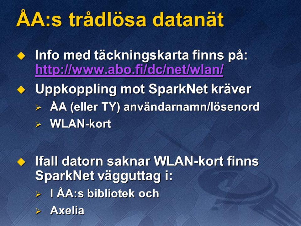 ÅA:s trådlösa datanät  Info med täckningskarta finns på: http://www.abo.fi/dc/net/wlan/ http://www.abo.fi/dc/net/wlan/  Uppkoppling mot SparkNet kräver  ÅA (eller TY) användarnamn/lösenord  WLAN-kort  Ifall datorn saknar WLAN-kort finns SparkNet vägguttag i:  I ÅA:s bibliotek och  Axelia
