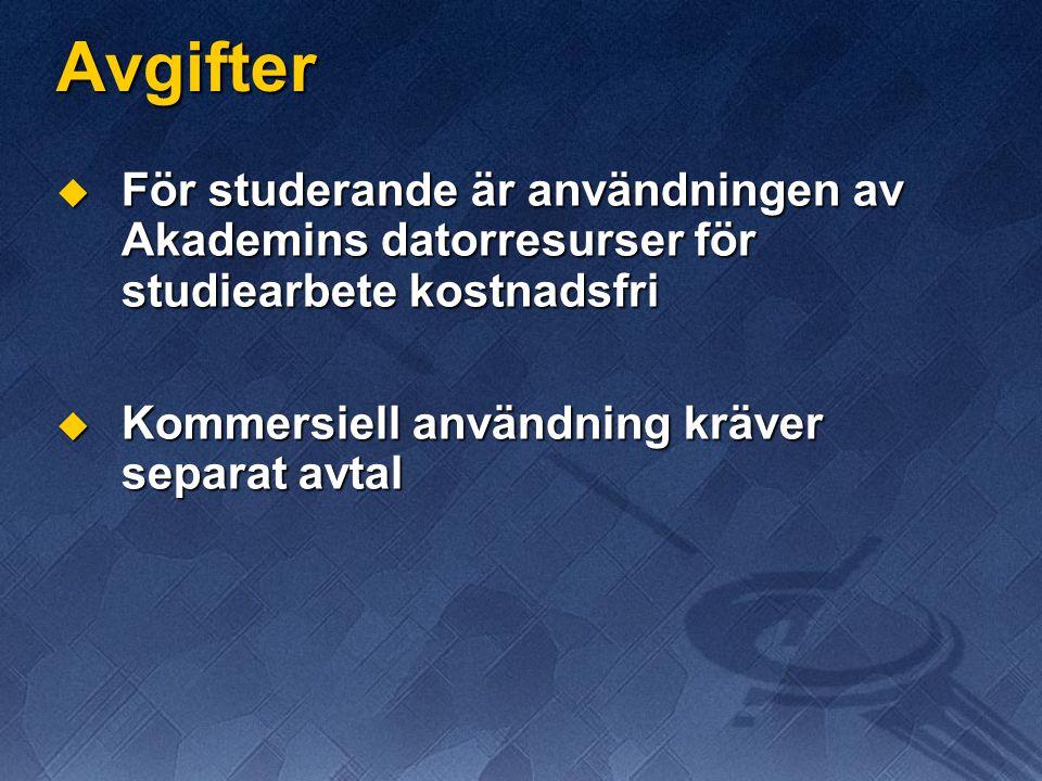 Avgifter  För studerande är användningen av Akademins datorresurser för studiearbete kostnadsfri  Kommersiell användning kräver separat avtal