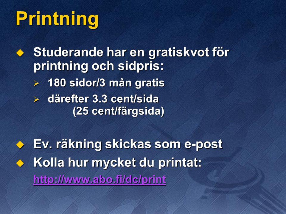 Printning  Studerande har en gratiskvot för printning och sidpris:  180 sidor/3 mån gratis  därefter 3.3 cent/sida (25 cent/färgsida)  Ev.