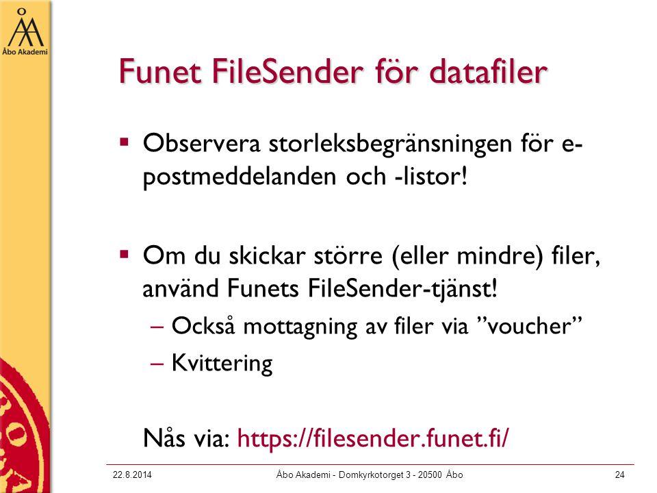 Funet FileSender för datafiler  Observera storleksbegränsningen för e- postmeddelanden och -listor!  Om du skickar större (eller mindre) filer, anvä