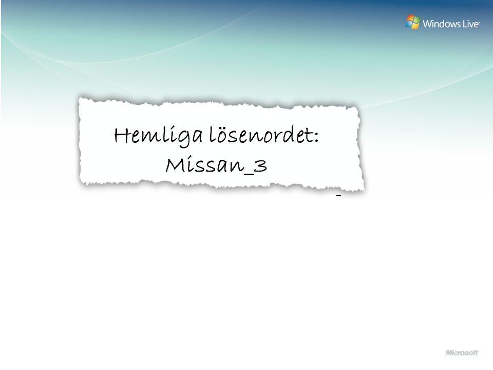 Hemliga lösenordet: Missan_3 –