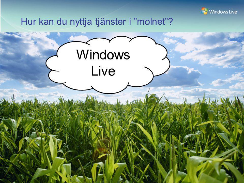 Hur kan du nyttja tjänster i molnet Windows Live