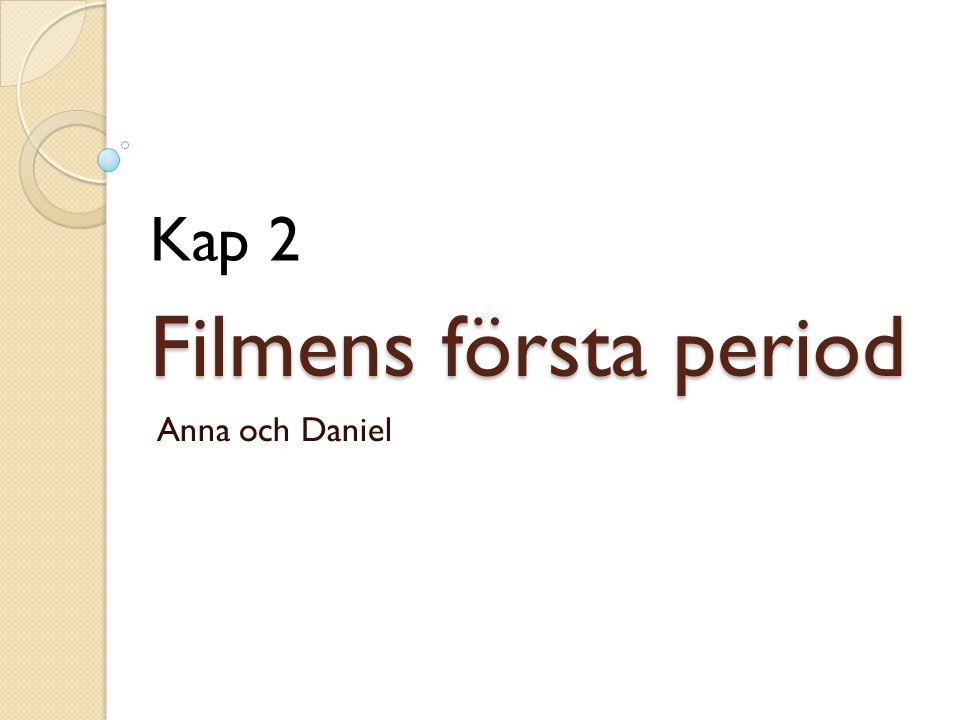 Filmens första period Anna och Daniel Kap 2