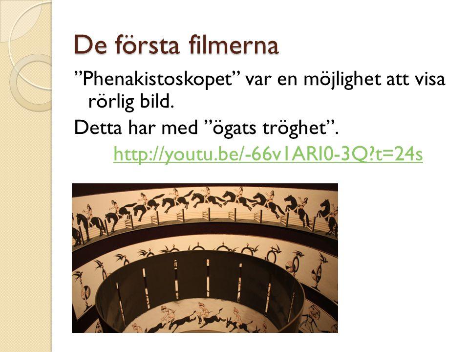 """De första filmerna """"Phenakistoskopet"""" var en möjlighet att visa rörlig bild. Detta har med """"ögats tröghet"""". http://youtu.be/-66v1ARI0-3Q?t=24s"""