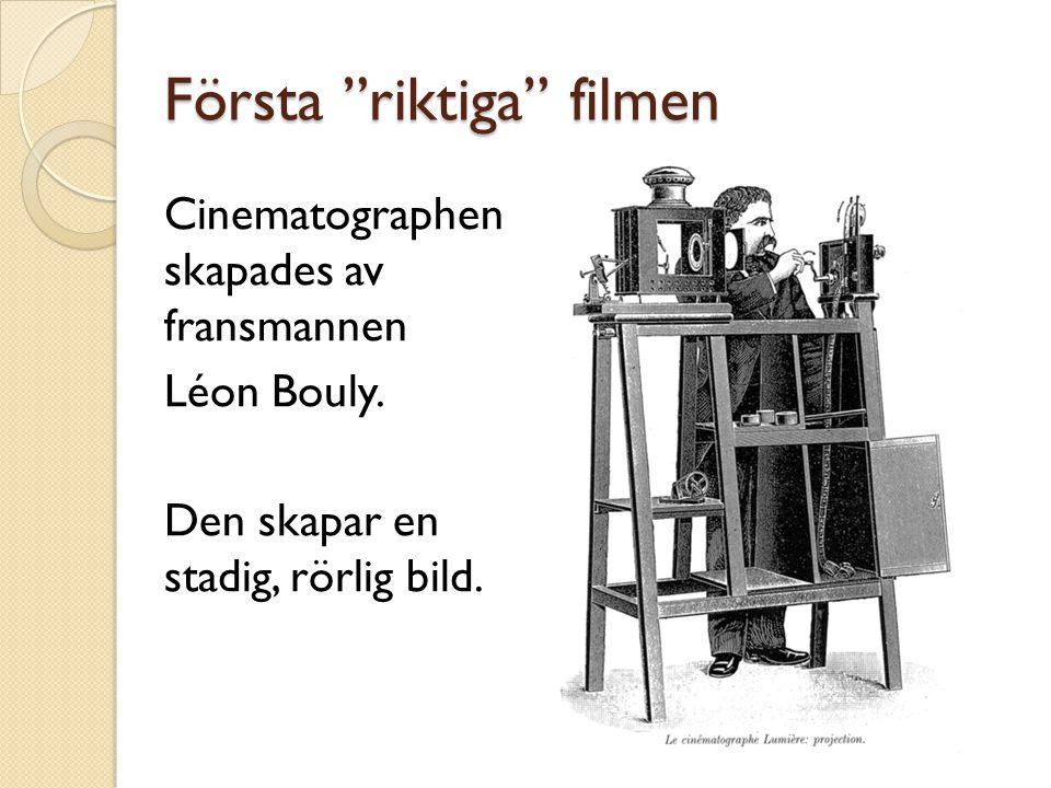 """Första """"riktiga"""" filmen Cinematographen skapades av fransmannen Léon Bouly. Den skapar en stadig, rörlig bild."""