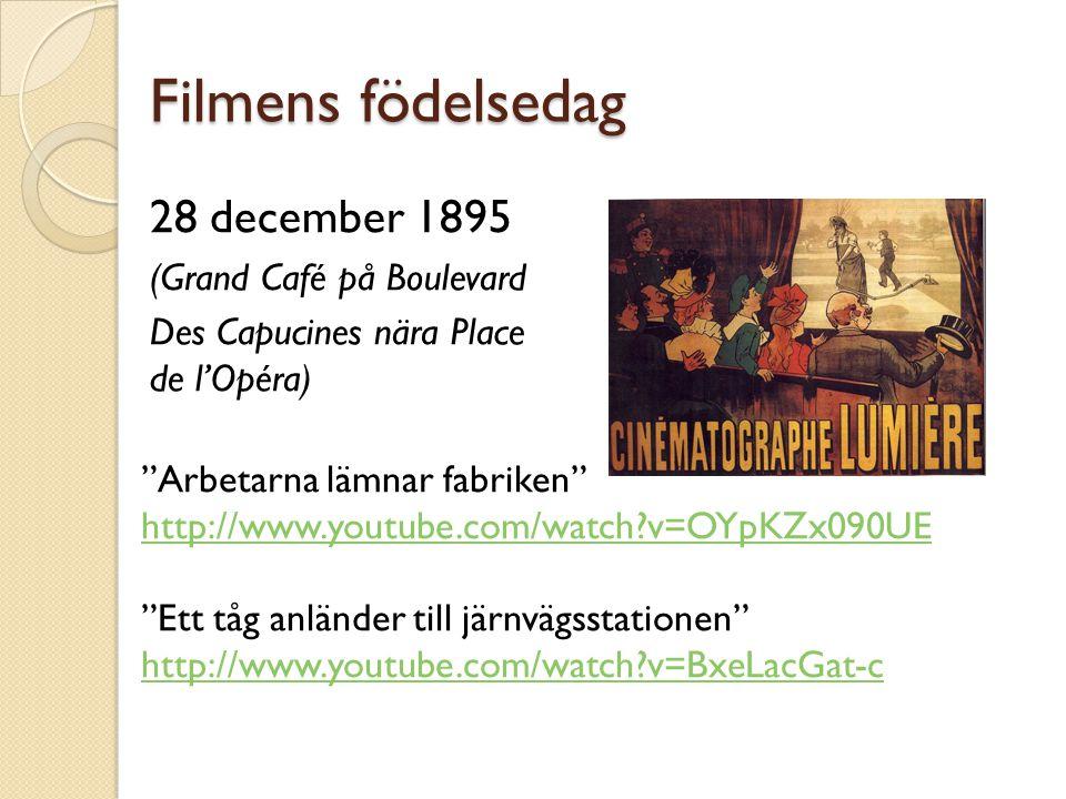 Filmens födelsedag 28 december 1895 (Grand Café på Boulevard Des Capucines nära Place de l'Opéra) Arbetarna lämnar fabriken http://www.youtube.com/watch?v=OYpKZx090UE Ett tåg anländer till järnvägsstationen http://www.youtube.com/watch?v=BxeLacGat-c