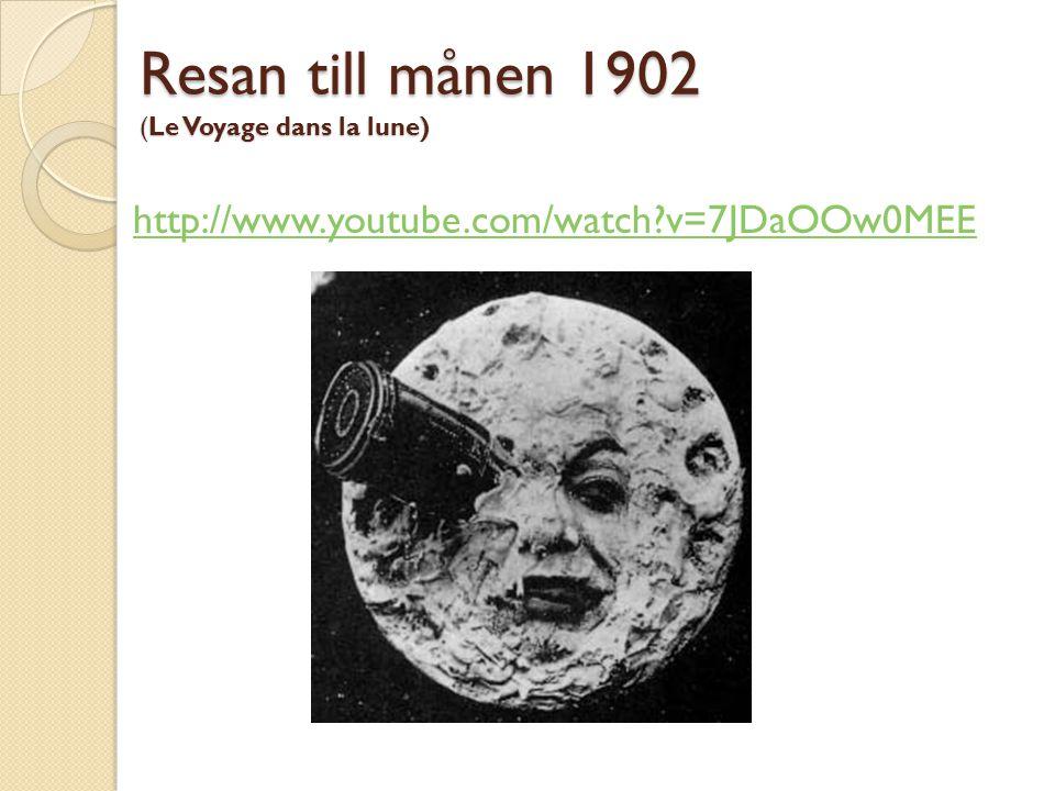 Resan till månen 1902 (Le Voyage dans la lune) http://www.youtube.com/watch?v=7JDaOOw0MEE