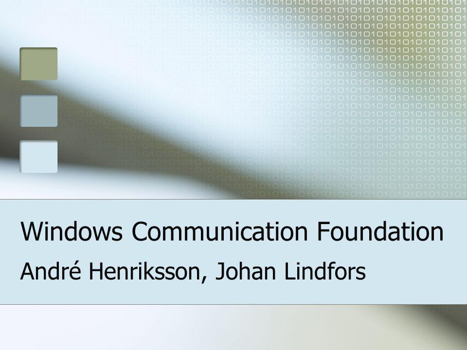 Windows Communication Foundation André Henriksson, Johan Lindfors